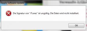 Fehjlermeldung: iTunes Signatur ungültig. Ganz toll! NICHT!